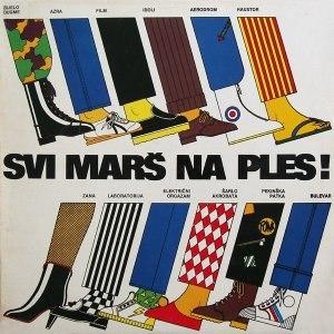 Svi marš na ples! - Image: Svi mars na ples compilation Yugoslavia