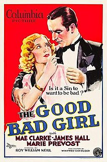 <i>The Good Bad Girl</i> 1931 film by Roy William Neill