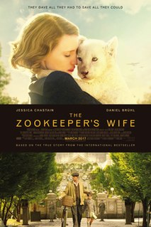 <i>The Zookeepers Wife</i> (film) 2017 film by Niki Caro
