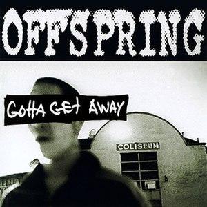 Gotta Get Away (The Offspring song) - Image: Theoffspringgottaget awaycover