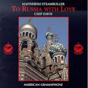 To Russia with Love - Image: To Russia with Love (Mannheim Steamroller album cover art)
