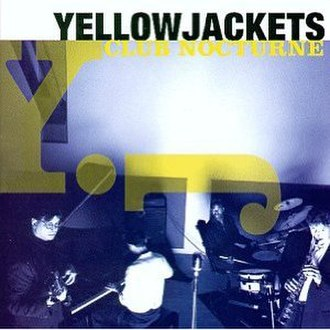 Club Nocturne - Image: Yellowjackets Club Nocturne cover