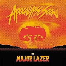 220px-Apocalypse-Soon-by-Major-Lazer.jpg