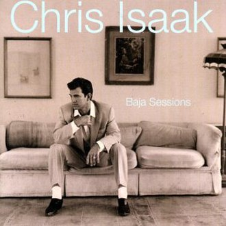 Baja Sessions - Image: Baja Sessions Chris Isaak