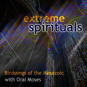 Extreme Spirituals - Image: Birdsongs of the Mesozoic Extreme Spirituals