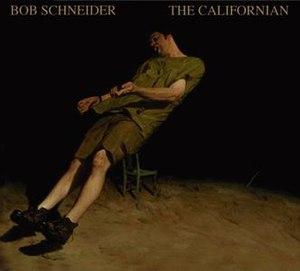 The Californian (Bob Schneider album) - Image: Bob Schneider The Californian cover