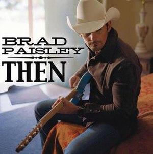 Then (Brad Paisley song) - Image: Brad Paisley Then