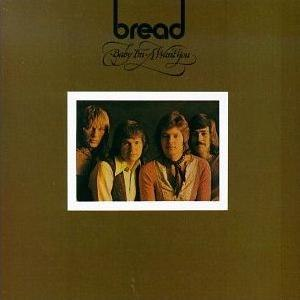 Baby I'm-a Want You - Image: Bread Baby I'm a Want You