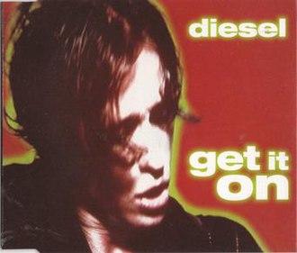 Get It On (Diesel song) - Image: Get it On by Diesel