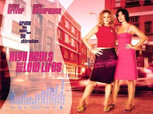 High Heels and Low Lifes - Theatrical release poster