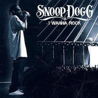 I Wanna Rock (Snoop Dogg song) - Image: I wanna rock snoop dogg