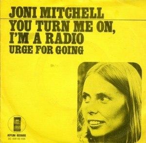 You Turn Me On, I'm a Radio - Image: Joni Mitchell You Turn Me On I'm a Radio