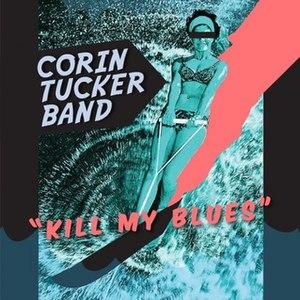 Kill My Blues - Image: Kill My Blues Album Cover