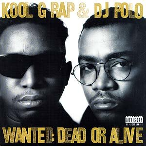 Wanted: Dead or Alive (Kool G Rap & DJ Polo album) - Image: Kool G Rap Wanted