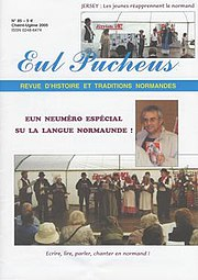Literature in Norman is published in magazines, both in mainland Normandy and the Channel Islands, such as Le Pucheux from the Pays de Caux. This 2005 issue highlights language and literature from across the Norman-speaking regions.