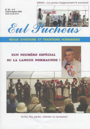 Cauchois dialect - Literature in Norman is published in magazines, both in mainland Normandy and the Channel Islands, such as Le Pucheux from the Pays de Caux. This 2005 issue highlights language and literature from across the Norman-speaking regions.