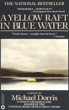 an analysis of yellow raft in blue waters a book by michael dorris A yellow raft in blue water: a novel michael dorris limited preview - 2003 a yellow raft in blue water michael dorris  winner of the national book critics .