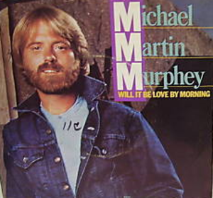 Will It Be Love by Morning - Image: Murphey Will It Be Love single