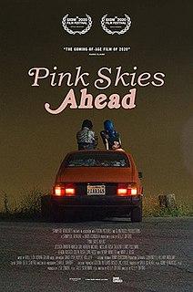<i>Pink Skies Ahead</i> American comedy-drama film
