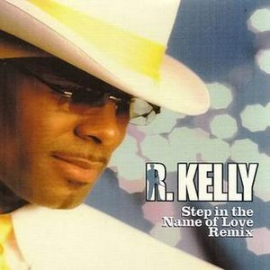 Step in the Name of Love - Image: R. Kelly Step In The Name Of Love