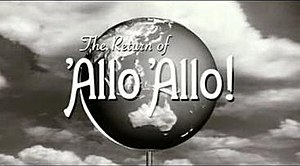The Return of 'Allo 'Allo! - Image: Returnof Allo Allo Title Card