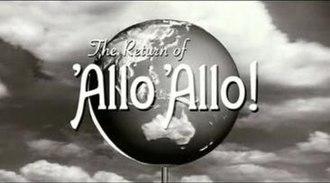The Return of 'Allo 'Allo! - Image: Returnof Allo Allo Title Card