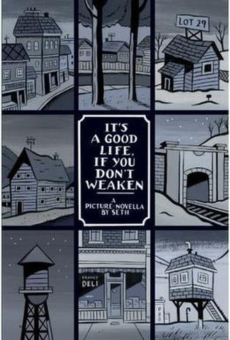 It's a Good Life, If You Don't Weaken - First edition cover, Drawn and Quarterly, 1996