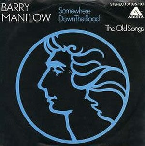Somewhere Down the Road (Barry Manilow song) - Image: Somewhere Down the Road by Barry Manilow