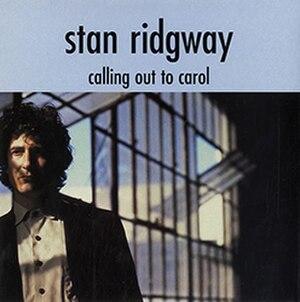 Calling Out to Carol - Image: Stan Ridgway Calling Out to Carol