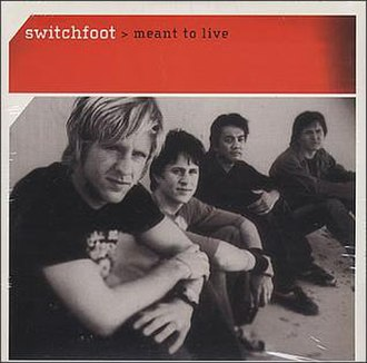 Meant to Live - Image: Switchfoot MTL