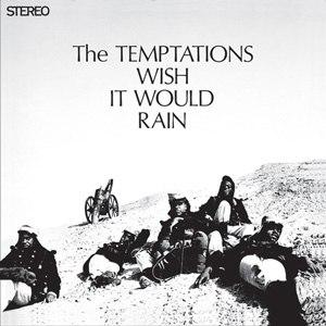 The Temptations Wish It Would Rain - Image: Tempts wish it would rain