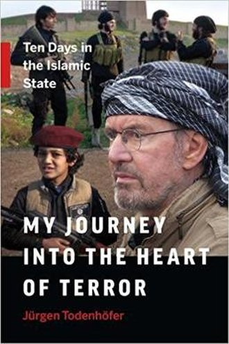 My Journey into the Heart of Terror - Ten Days in the Islamic State