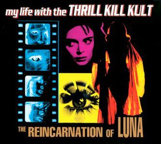 <i>The Reincarnation of Luna</i> 2001 studio album by My Life with the Thrill Kill Kult