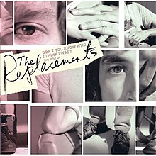 The Replacements - Don't You Know Who I Think I Was cover.jpg
