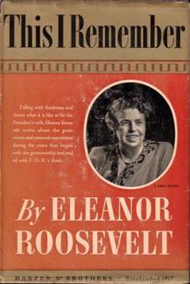 <i>This I Remember</i> 1949 memoir by Eleanor Roosevelt
