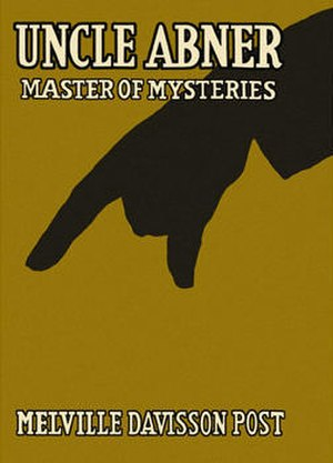 Historical mystery - Melville Davisson Post's Uncle Abner: Master of Mysteries collection (1918)