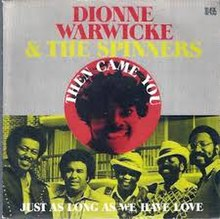 """Then Came You"" Dionne Warwick Spinners.jpeg"