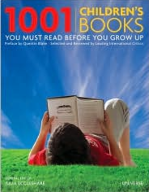 1001 Children's Books You Must Read Before You Grow Up - Image: 1001 Children's Books You Must Read Before You Grow Up