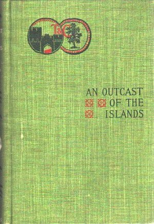 An Outcast of the Islands - First UK edition (publ. T. Fisher Unwin)