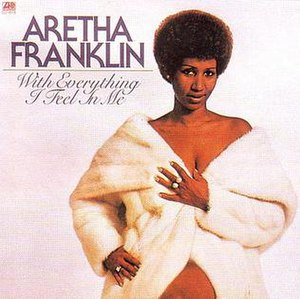 With Everything I Feel in Me - Image: Aretha Franklin With Everything I Feel In Me
