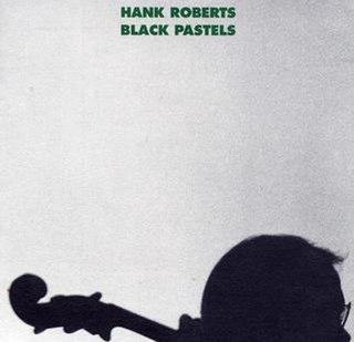 <i>Black Pastels</i> 1988 studio album by Hank Roberts