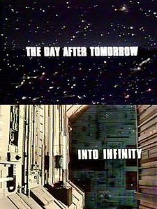 "In the upper half of the image, ""The Day After Tomorrow"" is superimposed in bold white letters on top of a background of stars. In the lower half, ""Into Infinity"" is superimposed in bold white letters on top of a close-up shot of the exterior of a futuristic space station."