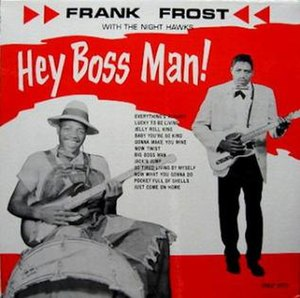 """Frank Frost - Album cover of """"Hey Boss Man""""."""