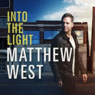 Into the Light (Matthew West album) - Image: Intothe Light