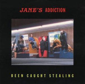 Been Caught Stealing - Image: Jane's Addiction Been Caught Stealing