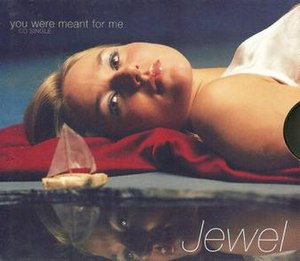 You Were Meant for Me (Jewel song) - Image: Jewelyouweremeantfor me