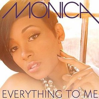 Everything to Me (Monica song) - Image: Monica everything