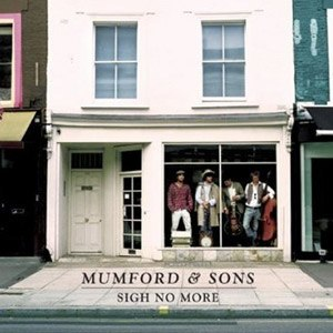 Sigh No More (Mumford & Sons album) - Image: Mumfordsonssighnomor e