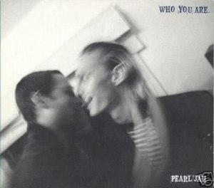 Who You Are (Pearl Jam song) - Image: Pearl Jam Who You Are single cover