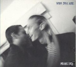Who You Are (Pearl Jam song) 1996 single by Pearl Jam
